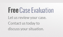 Let us review your case. Contact us today to discuss your situation.